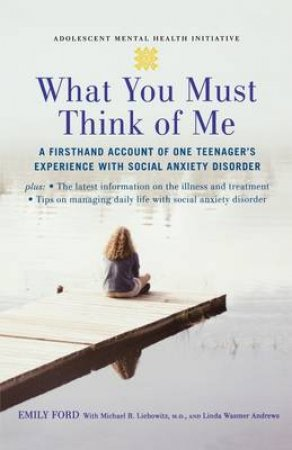 What You Must Think of Me by Emily Ford & Michael R. Liebowitz & Linda Wasmer Andrews