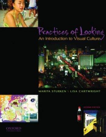 Practices of Looking by Marita Sturken & Lisa Cartwright