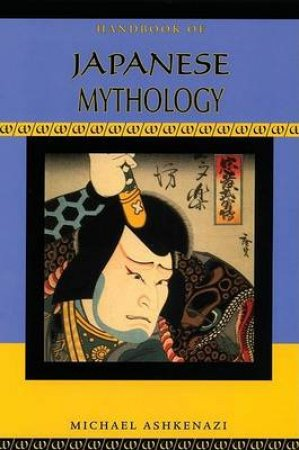 Handbook of Japanese Mythology by Michael Ashkenzi