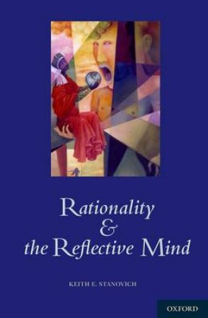 Rationality and the Reflective Mind by Keith E. Stanovich