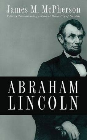 Abraham Lincoln by James M. McPherson