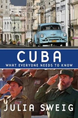 Cuba by Julia Sweig