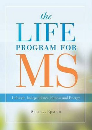 The LIFE Program for MS by Susan J. Epstein