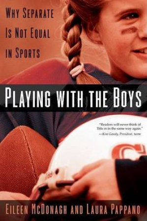 Playing With the Boys by Eileen Mcdonagh & Laura Pappano