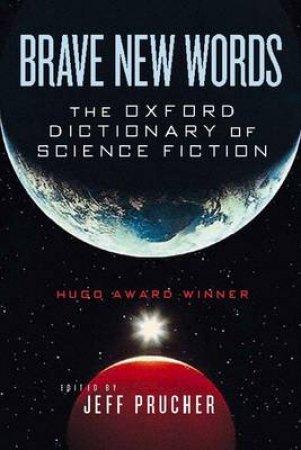 Brave New Words by Jeff Prucher & Gene Wolfe