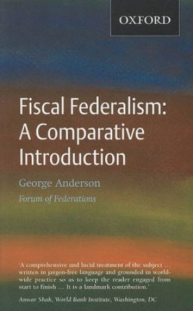 Fiscal Federalism by George Anderson