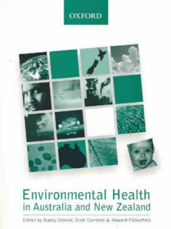 Environmental Health in Australia & New Zealand by Nancy Cromar & Scott Cameron & Howard Fallowfield