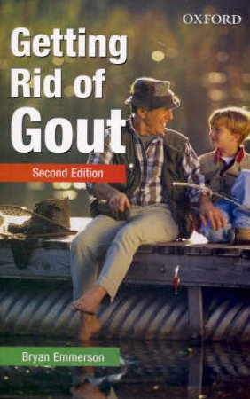 Getting Rid of Gout by Bryan T. Emmerson