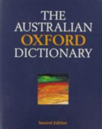 Australian Oxford Dictionary by Bruce Moore