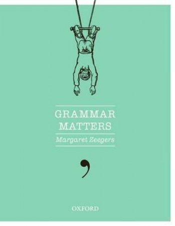 Grammar Matters by Margaret Zeegers