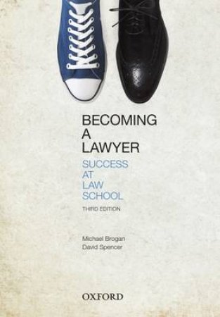 Becoming a Lawyer by Michael Brogan & David Spencer