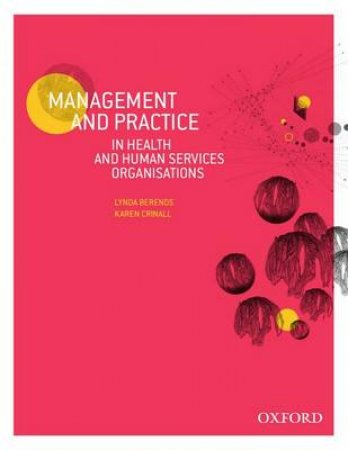 Management and Practice in Health and Human Service Organisations by Lynda Berends & Karen Crinall