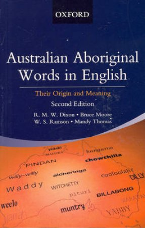 Australian Aboriginal Words in English by R. M. W. Dixon & Bruce Moore & W. S. Ramson & Mandy Thomas