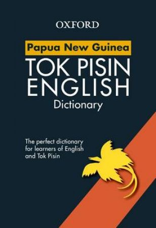 Papua New Guinea Tok Pisin English  Dictionary by Susan Baing & Brian Deutrom & Russell Jackson & C. A. Volker