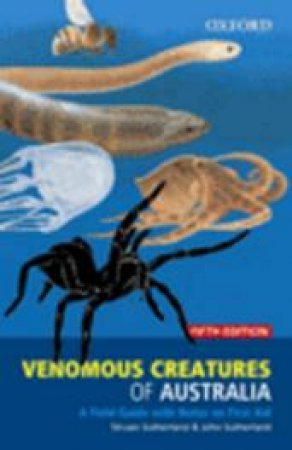 Venomous Creatures of Australia by Oxford & Struan K. Sutherland & John Sutherland