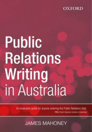 Public Relations Writing in Australia by James Mahoney