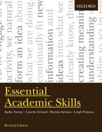 Essential Academic Skills by Kathy Turner & Lynette Ireland & Brenda Krenus & Leigh Pointon