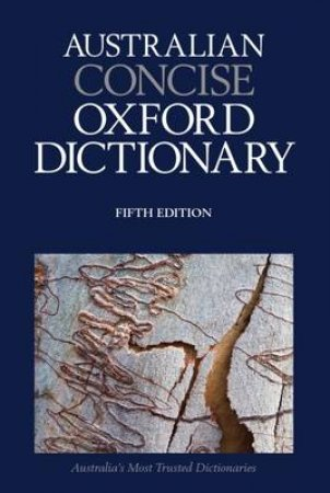 Australian Concise Oxford Dictionary by Bruce Moore