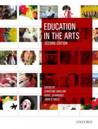 Education in the Arts by Christine Sinclair & Neryl Jeanneret & John O'Toole