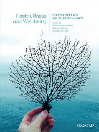 Health, Illness and Well-Being by Pranee Liamputtong & Rebecca Fanany & Glenda Verrinder