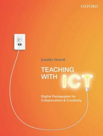 Teaching With ICT by Jennifer Howell