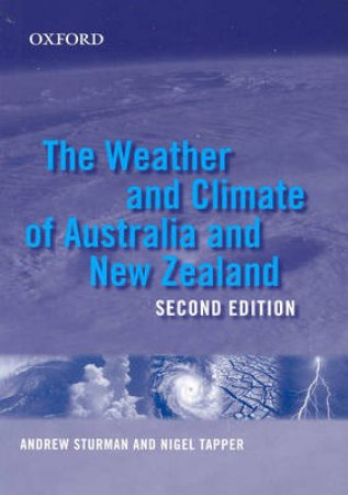The Weather And Climate Of Australia And New Zealand by A. P. Sturman & N. J. Tapper