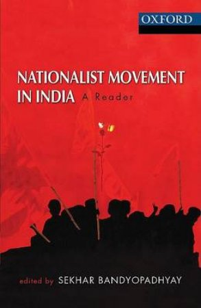 Nationalist Movement in India by Sekhar Bandyopadhyay