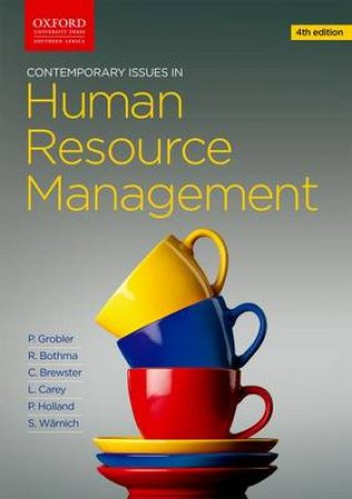 Contemporary Issues in Human Resource Management by Pieter Grobler & Rob Bothma & Chris Brewster & Lorraine Carey & Peter Holland