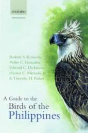 A Guide to the Birds of the Philippines by Robert S. Kennedy & Pedro C. Gonzales & Edward C. Dickinson & Hector C. Miranda & Timothy H. Fisher