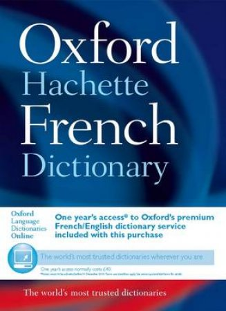 The Oxford-Hachette French Dictionary by Marie-Helene Correard & Valerie Grundy & Jean-Benoit Ormal-Grenon & Nicholas Rollin
