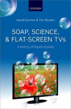 Soap, Science, and Flat-Screen TVs by David Dunmur & Tim Sluckin