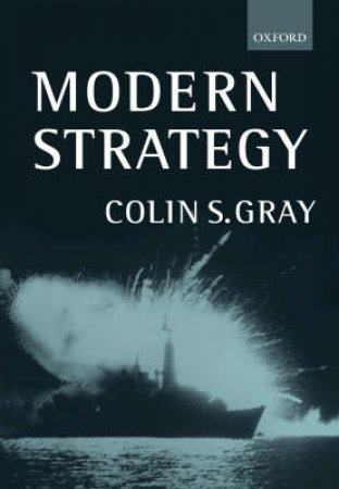 Modern Strategy by Colin S. Gray