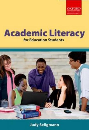 Academic Literacy for Education Students by Judy Seligmann