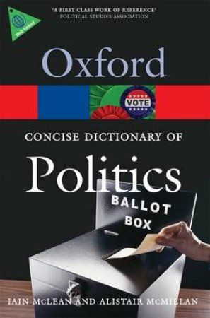 The Concise Oxford Dictionary of Politics by Iain McLean & Alistair McMillan