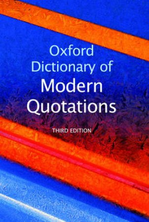 Oxford Dictionary of Modern Quotations by Elizabeth Knowles