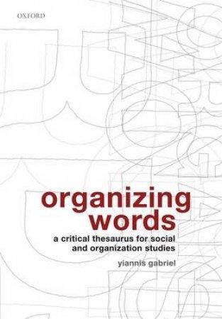 Organizing Words by Yiannis Gabriel