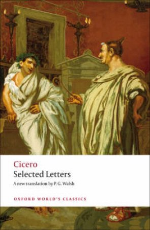 Selected Letters by Cicero  & P. G. Walsh