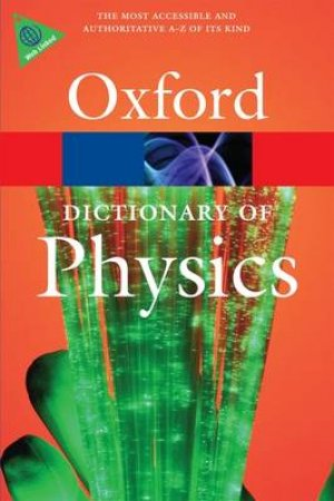 Oxford Dictionary of Physics by Not Available