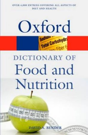 A Dictionary of Food and Nutrition by David A. Bender