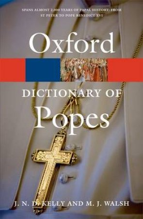 The Oxford Dictionary of Popes by J. N. D. Kelly & Michael J. Walsh