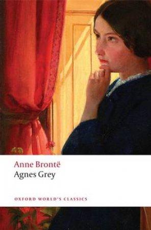 Agnes Grey by Anne Bronte & Robert Inglesfield & Hilda Marsden & Sally Shuttleworth