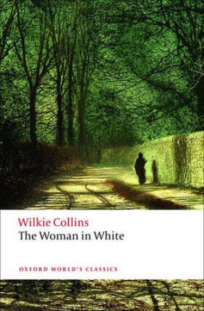 The Woman in White by Wilkie Collins & John Sutherland