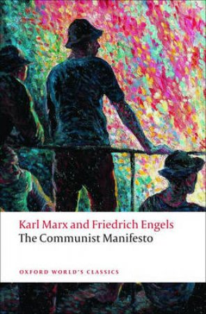 The Communist Manifesto by Karl Marx & Friedrich Engels & David McLellan