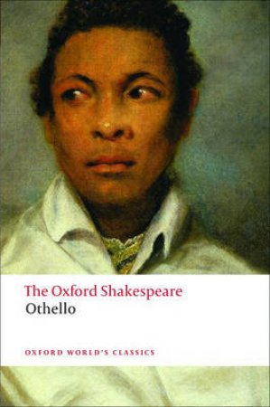 Othello, the Moor of Venice by William Shakespeare & Michael Neill