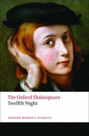 Twelfth Night, or What You Will by William Shakespeare & Roger Warren & Stanley Wells