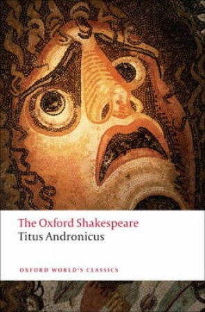 Titus Andronicus by William Shakespeare & Eugene M. Waith