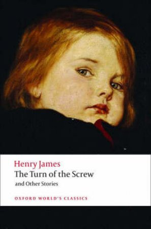 The Turn of the Screw and Other Stories by Henry James & T. J. Lustig