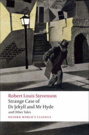 Strange Case of Dr Jekyll and Mr Hyde and Other Tales by Robert Louis Stevenson & Roger Luckhurst