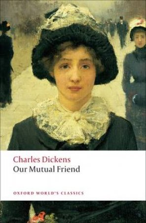 Our Mutual Friend by Charles Dickens & Michael Cotsell