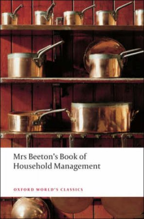 Mrs Beeton's Book of Household Management by Isabella Mary Beeton & Nicola Humble